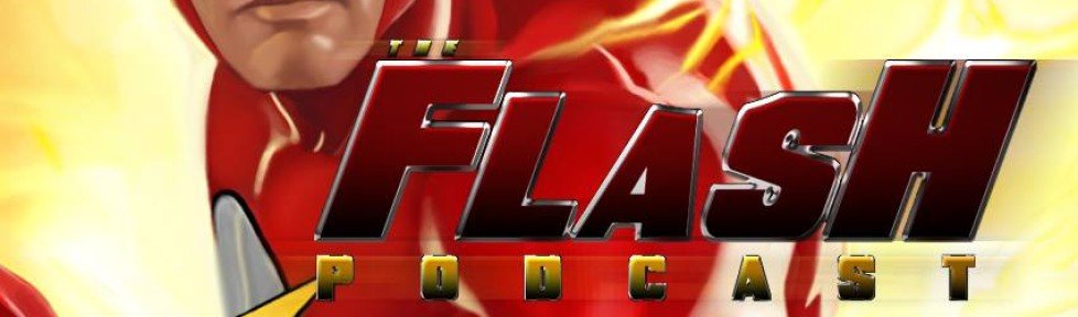 The Flash Podcast 003 – The Flash in The DC Cinematic Universe