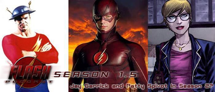 The Flash Podcast Season 1.5 – Is Jay Garrick and Patty Spivot Coming in Season 2?