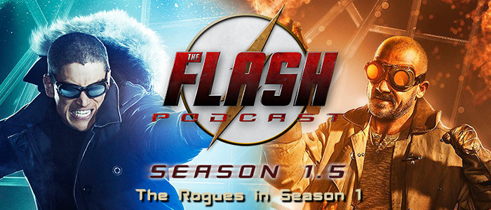 The Flash Podcast Season 1.5 – The Rogues in Season 1