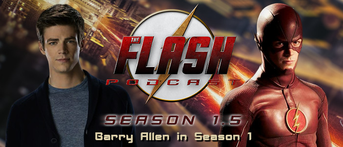 The Flash Podcast Season 1.5 – Barry Allen in Season 1
