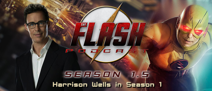 The Flash Podcast Season 1.5 – Harrison Wells/Reverse-Flash in Season 1