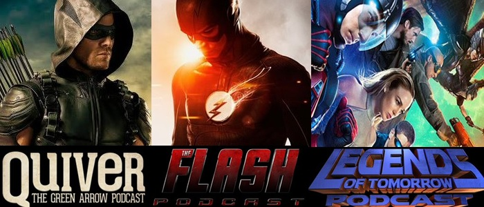 The Flash/Quiver/Legends Podcast Crossover: Legends of Today & Legends of Yesterday