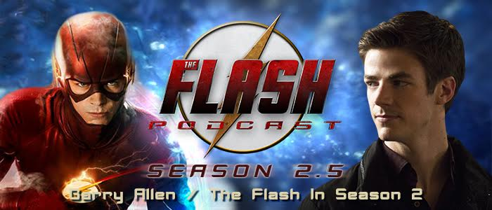 The Flash Podcast Season 2.5 – Episode 16: Barry Allen/The Flash In Season 2