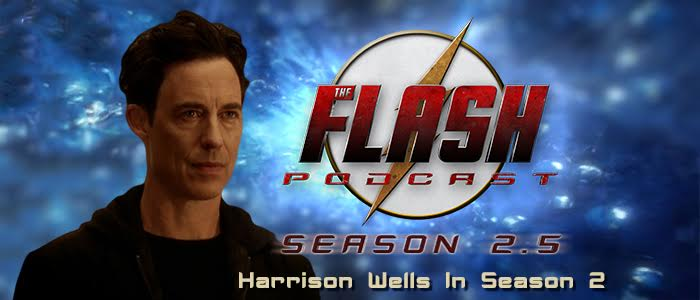 The Flash Podcast Season 2.5 – Episode 11: Harry Wells In Season 2