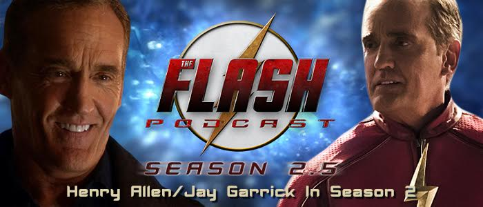 The Flash Podcast Season 2.5 – Episode 9: Henry Allen/Jay Garrick In Season 2 & TCA 2016 News