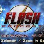 The Flash Podcast Season 2.5 – Episode 4: Hunter Zolomon/Zoom In Season 2