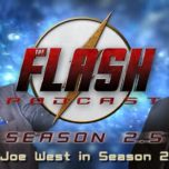 The Flash Podcast Season 2.5 – Episode 2: Joe West In Season 2