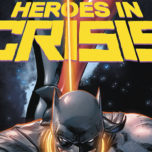 REVIEW: Heroes In Crisis #1 & #2 – Just Warming Up