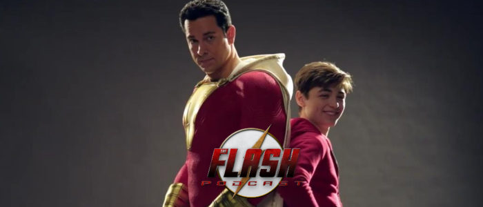 The Flash Podcast Special Edition: Shazam! Review