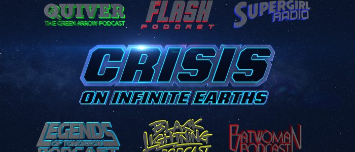 "The Flash Podcast Season 6 – Episode 9: ""Crisis on Infinite Earths"" (Part 1, 2, 3) – Podcast Crossover"